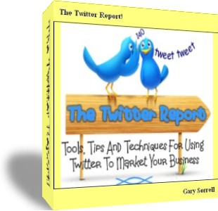 the twitter report - tool, tips, & techniques to grow your business!